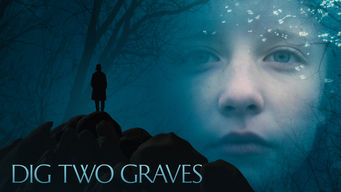 Dig Two Graves on Netflix UK